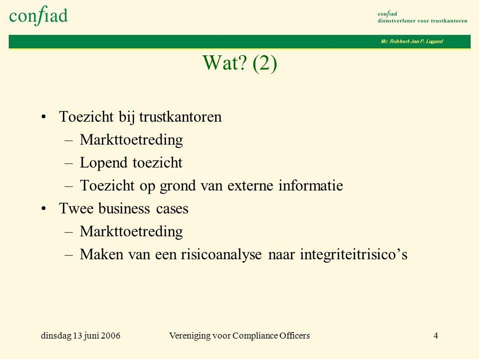 dinsdag 13 juni 2006Vereniging voor Compliance Officers5 Wat is en doet een trustkantoor.