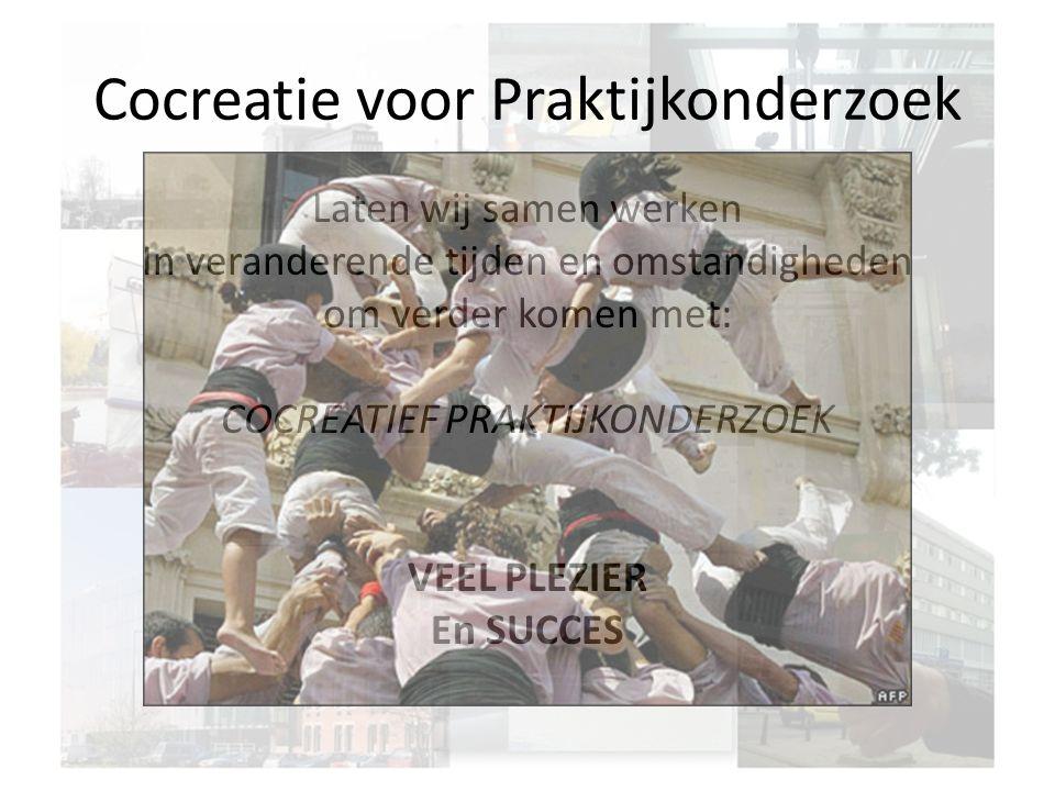 Cocreatie voor Praktijkonderzoek Laten wij samen werken In veranderende tijden en omstandigheden om verder komen met: COCREATIEF PRAKTIJKONDERZOEK VEE