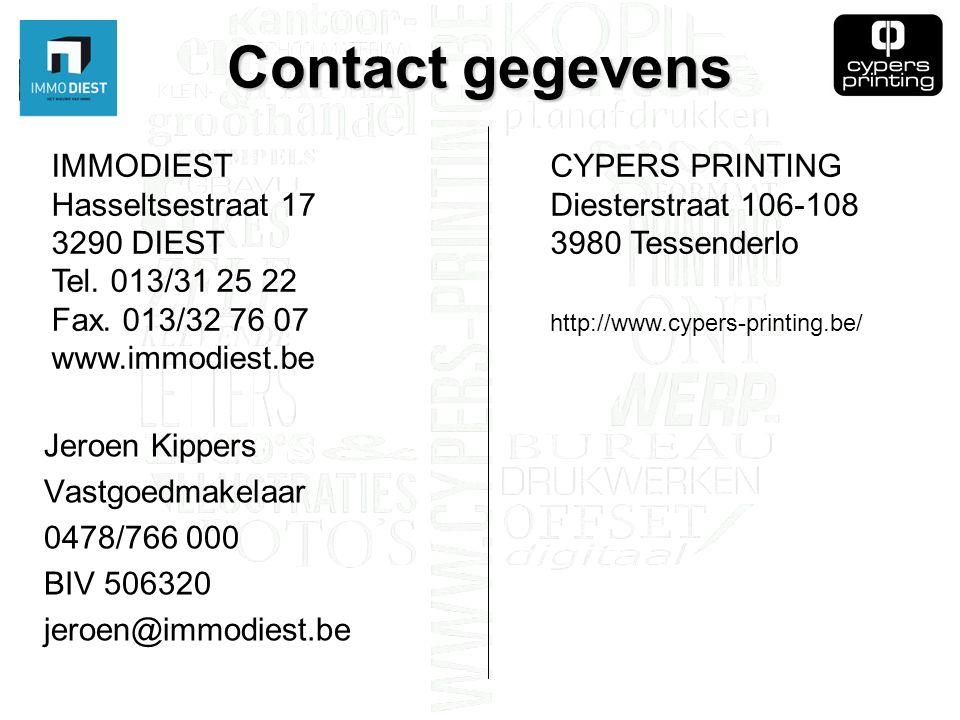 Contact gegevens Jeroen Kippers Vastgoedmakelaar 0478/766 000 BIV 506320 jeroen@immodiest.be IMMODIEST Hasseltsestraat 17 3290 DIEST Tel.