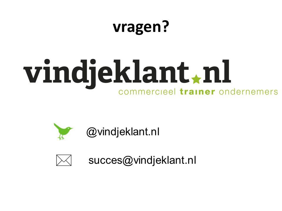 vragen? @vindjeklant.nl  succes@vindjeklant.nl