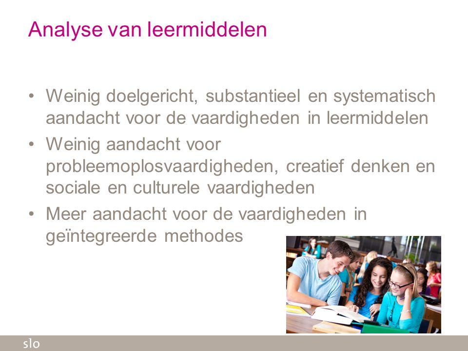 Analyse van leermiddelen Weinig doelgericht, substantieel en systematisch aandacht voor de vaardigheden in leermiddelen Weinig aandacht voor probleemo