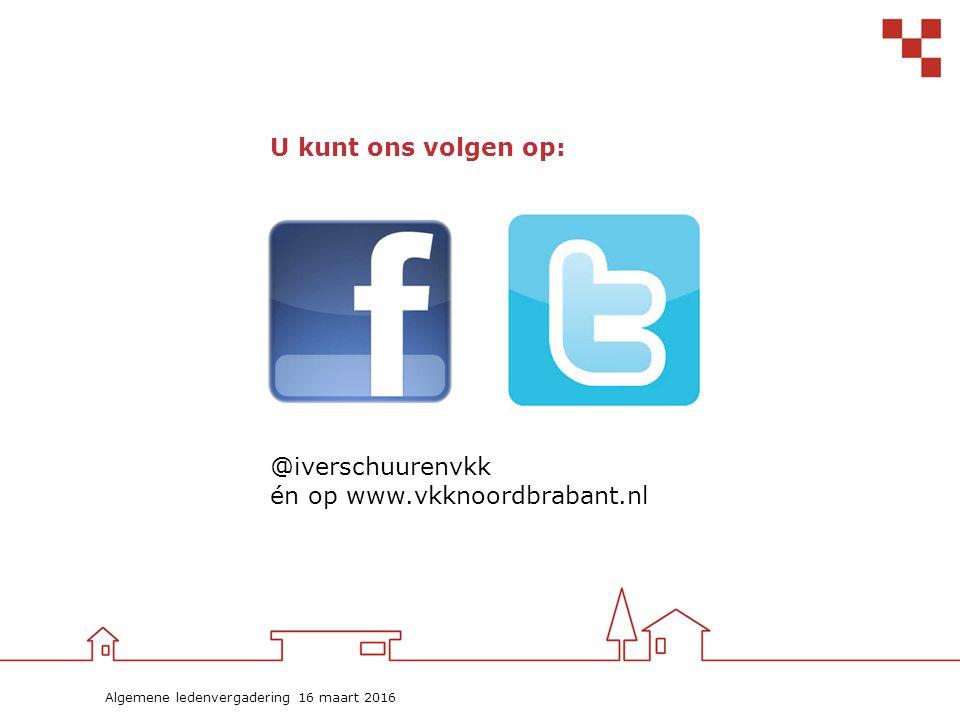 Algemene ledenvergadering 16 maart 2016 @iverschuurenvkk én op www.vkknoordbrabant.nl U kunt ons volgen op: