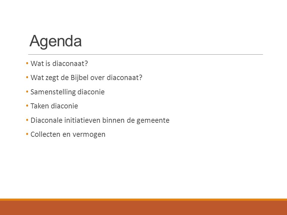 Agenda Wat is diaconaat. Wat zegt de Bijbel over diaconaat.