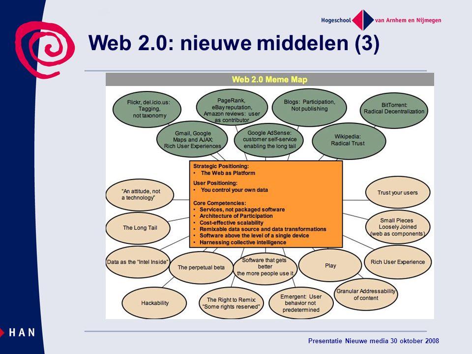 Presentatie Nieuwe media 30 oktober 2008 Web 2.0: nieuwe middelen (3)