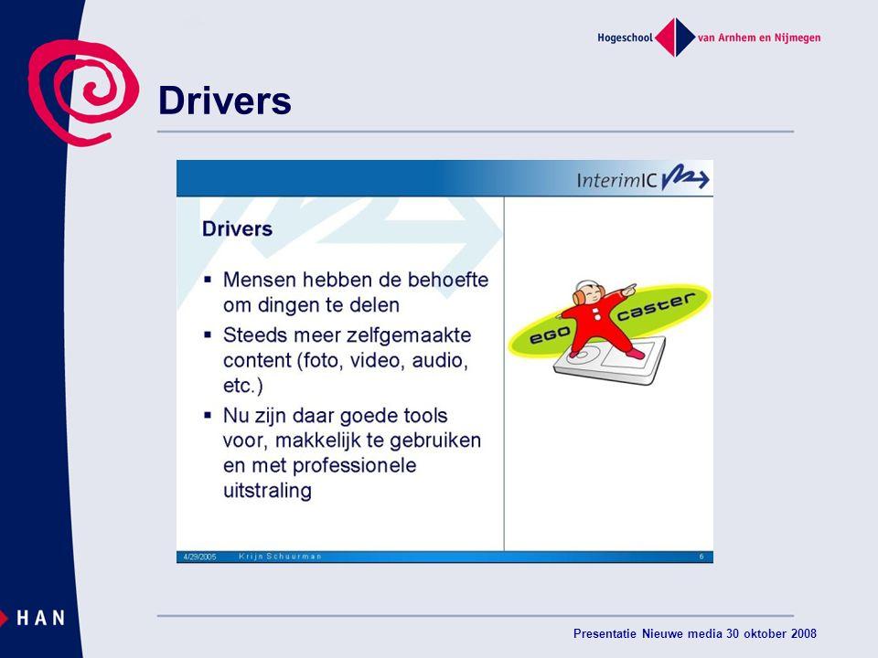 Presentatie Nieuwe media 30 oktober 2008 Drivers