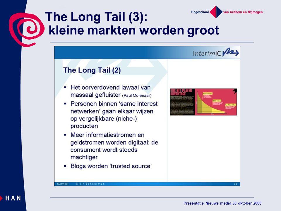 Presentatie Nieuwe media 30 oktober 2008 The Long Tail (3): kleine markten worden groot