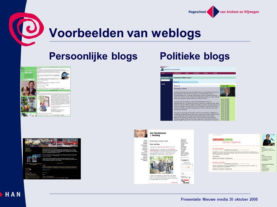Presentatie Nieuwe media 30 oktober 2008 Voorbeelden van weblogs Persoonlijke blogsPolitieke blogs