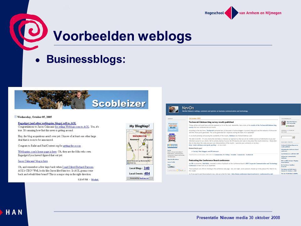 Presentatie Nieuwe media 30 oktober 2008 Voorbeelden weblogs Businessblogs: