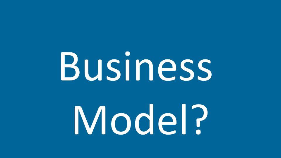 Business Model?