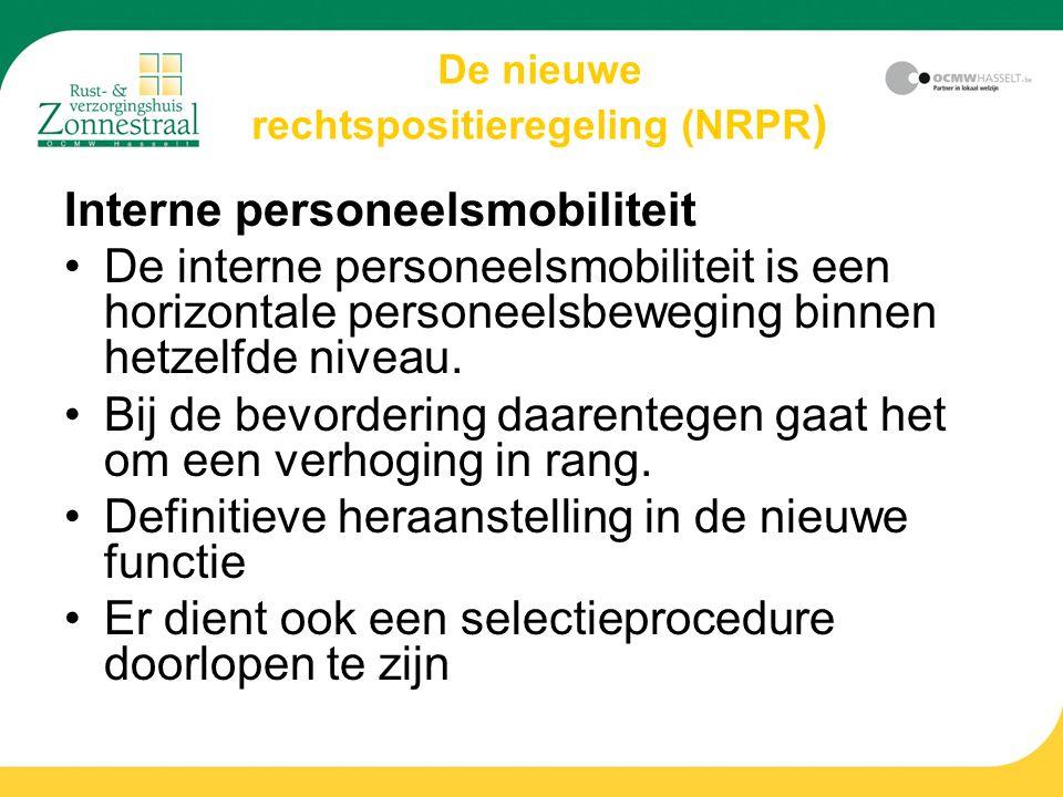Interne personeelsmobiliteit De interne personeelsmobiliteit is een horizontale personeelsbeweging binnen hetzelfde niveau. Bij de bevordering daarent