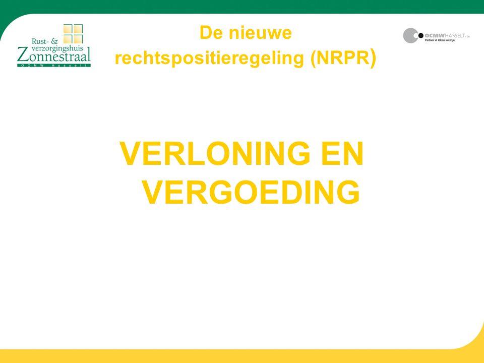 De nieuwe rechtspositieregeling (NRPR ) VERLONING EN VERGOEDING