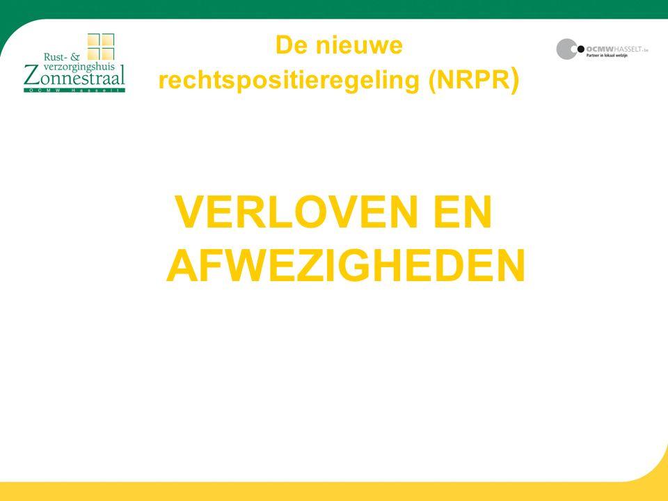 De nieuwe rechtspositieregeling (NRPR ) VERLOVEN EN AFWEZIGHEDEN