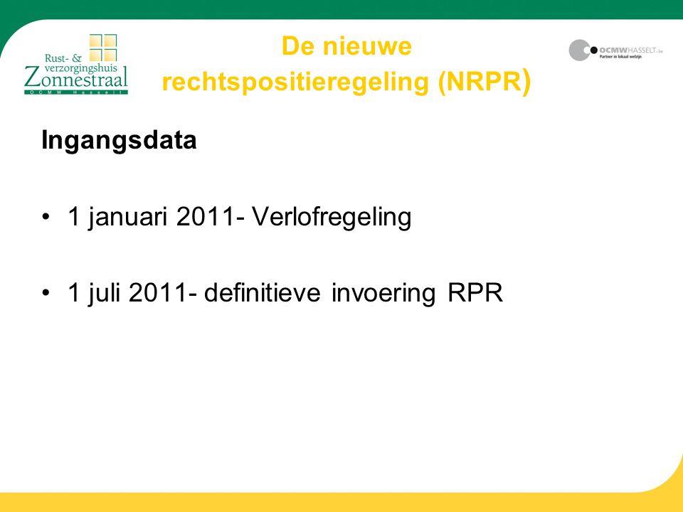 Ingangsdata 1 januari 2011- Verlofregeling 1 juli 2011- definitieve invoering RPR De nieuwe rechtspositieregeling (NRPR )