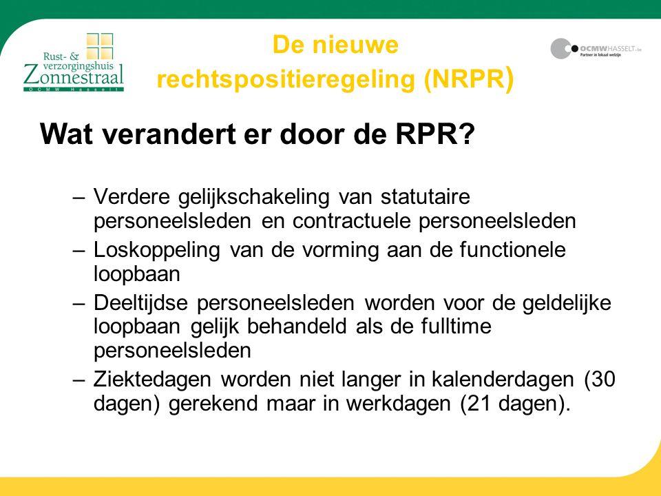 Wat verandert er door de RPR? –Verdere gelijkschakeling van statutaire personeelsleden en contractuele personeelsleden –Loskoppeling van de vorming aa