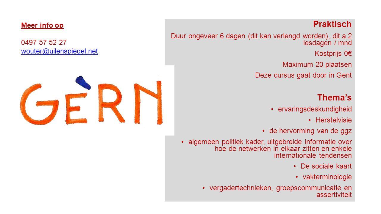 Praktisch Duur ongeveer 6 dagen (dit kan verlengd worden), dit a 2 lesdagen / mnd Kostprijs 0€ Maximum 20 plaatsen Deze cursus gaat door in Gent Thema