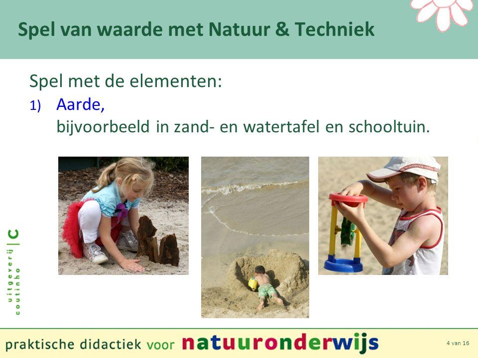 15 van 16 Spel van waarde met Natuur & Techniek Spelen met bouw- en constructiemateriaal Wat leren kinderen ervan?