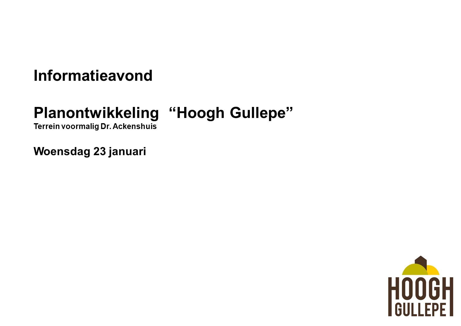 Informatieavond Planontwikkeling Hoogh Gullepe Terrein voormalig Dr.