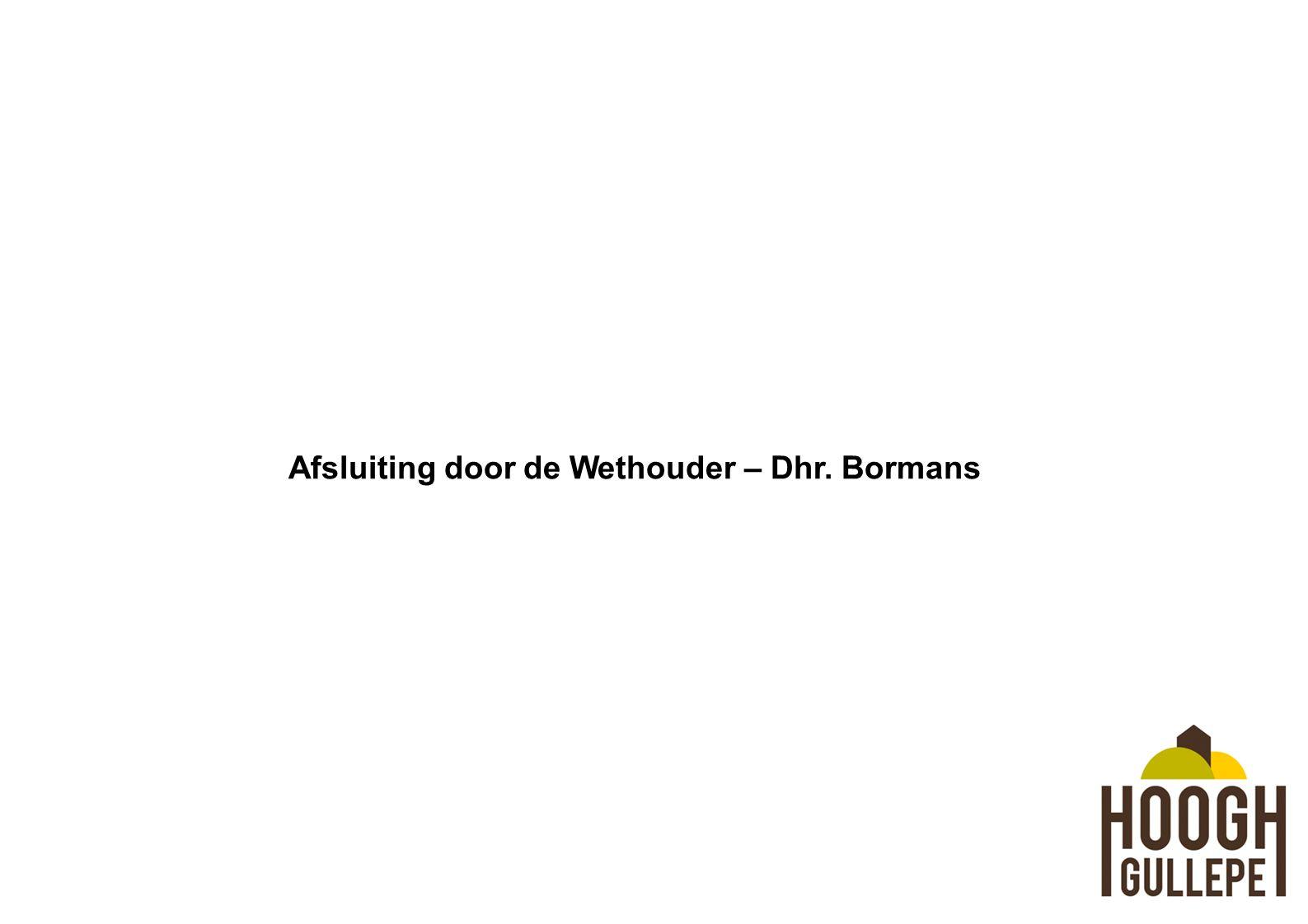 Afsluiting door de Wethouder – Dhr. Bormans