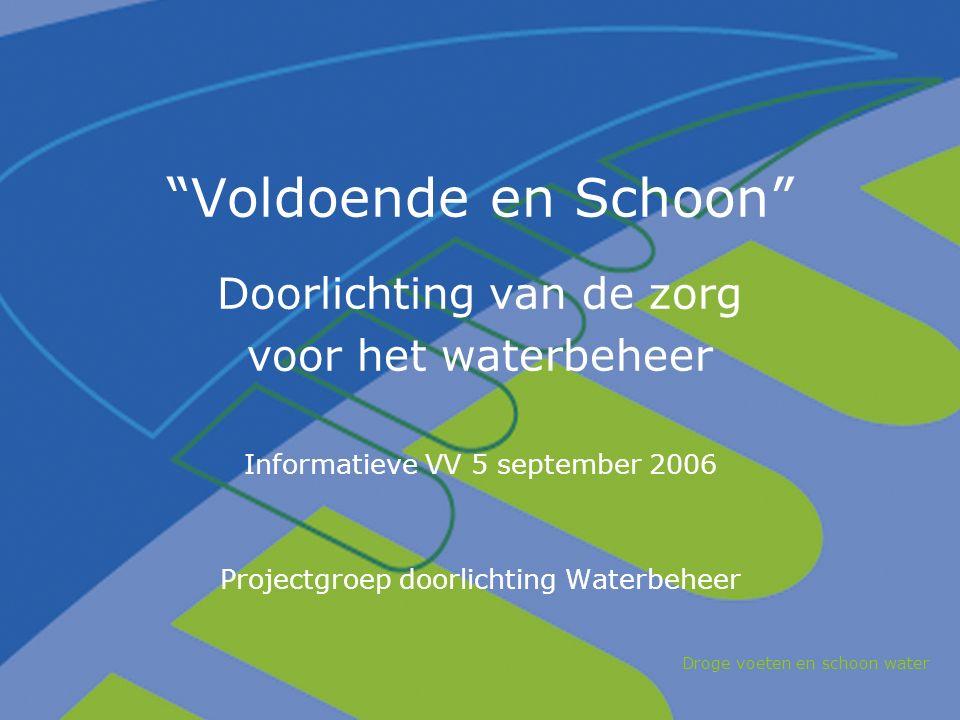 Aanpak doorlichting (1) –5 beleidsvelden  Planvorming  Inrichting en onderhoud watersystemen  Enz.