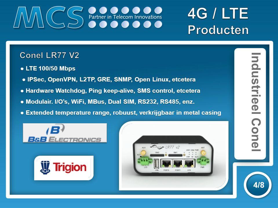 Industrieel Digi 5/8 ● Volledige WR range (21 / 42 / 44 / 44R / 44RR) LTE in maart ● Zeer robuuste uitvoering (2,6kg) ● Automotive certificaten ● uitgebreid VPN, python script ● Wifi B/G/N – Geïntegreerde GPS ● Modbus, Rs232, Rs485, etc