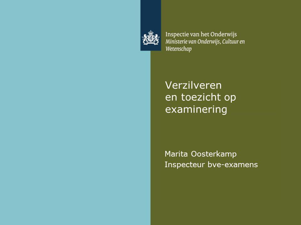 Verzilveren en toezicht op examinering Marita Oosterkamp Inspecteur bve-examens