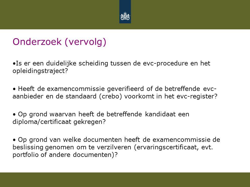 Onderzoek (vervolg) Is er een duidelijke scheiding tussen de evc-procedure en het opleidingstraject.
