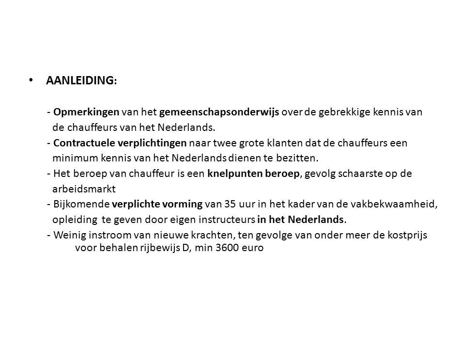AANLEIDING : - Opmerkingen van het gemeenschapsonderwijs over de gebrekkige kennis van de chauffeurs van het Nederlands.