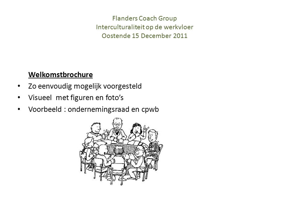 Welkomstbrochure Zo eenvoudig mogelijk voorgesteld Visueel met figuren en foto's Voorbeeld : ondernemingsraad en cpwb