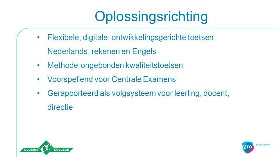 Oplossingsrichting Flexibele, digitale, ontwikkelingsgerichte toetsen Nederlands, rekenen en Engels Methode-ongebonden kwaliteitstoetsen Voorspellend