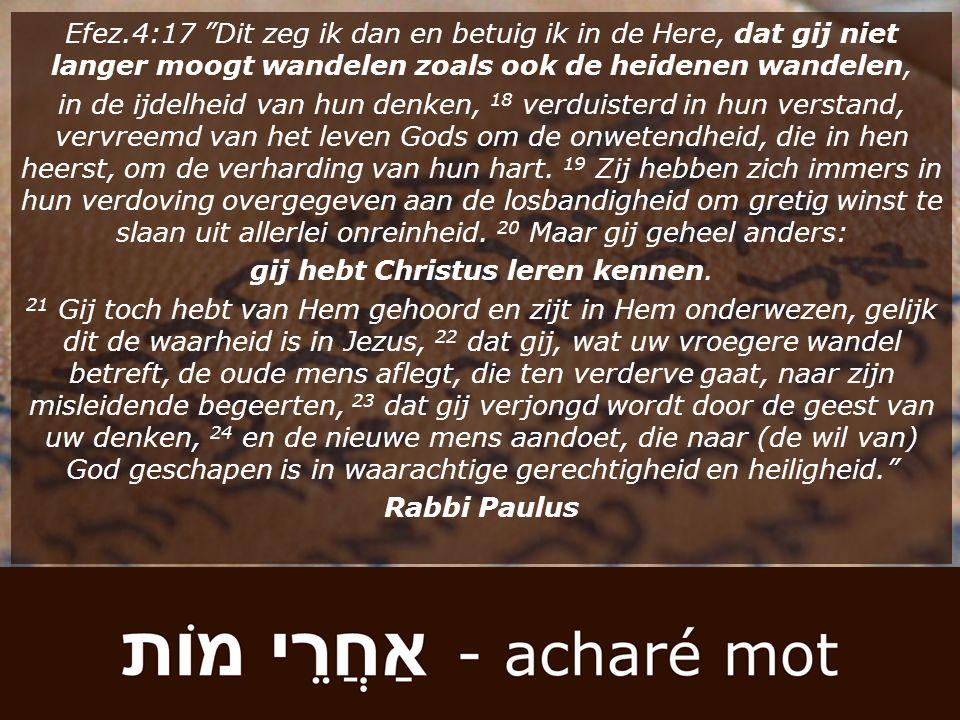 """Efez.4:17 """"Dit zeg ik dan en betuig ik in de Here, dat gij niet langer moogt wandelen zoals ook de heidenen wandelen, in de ijdelheid van hun denken,"""