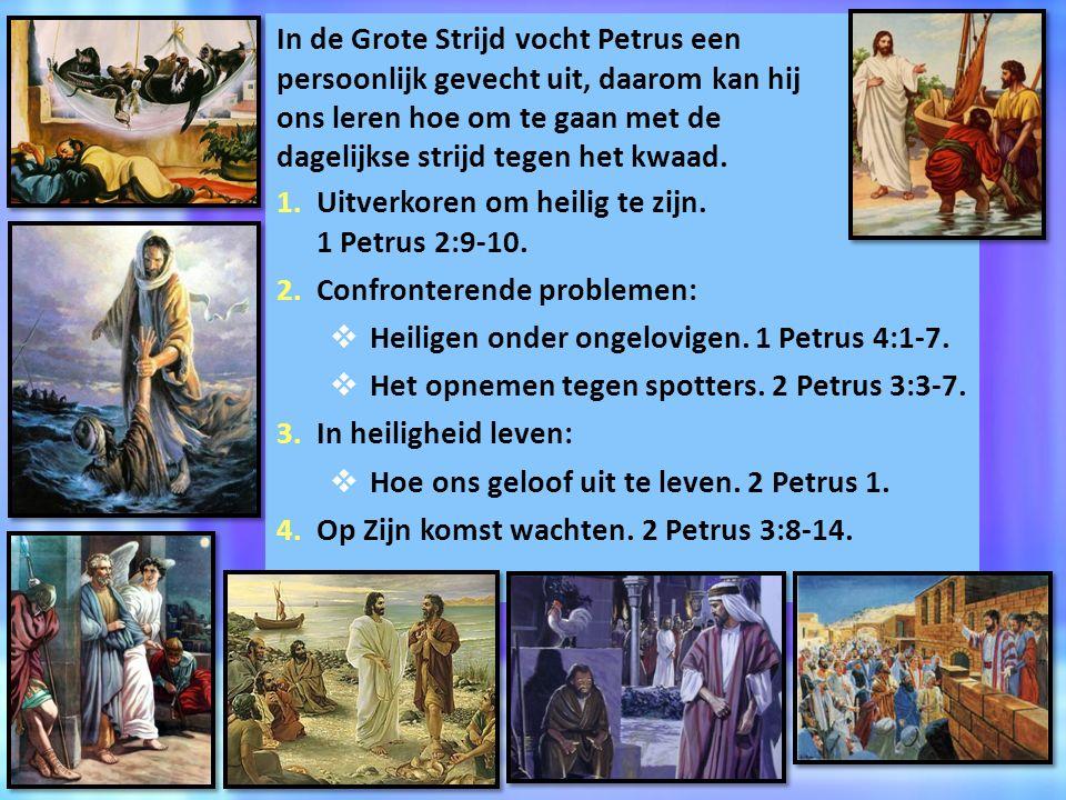 In de Grote Strijd vocht Petrus een persoonlijk gevecht uit, daarom kan hij ons leren hoe om te gaan met de dagelijkse strijd tegen het kwaad.