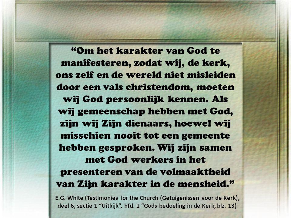 Om het karakter van God te manifesteren, zodat wij, de kerk, ons zelf en de wereld niet misleiden door een vals christendom, moeten wij God persoonlijk kennen.