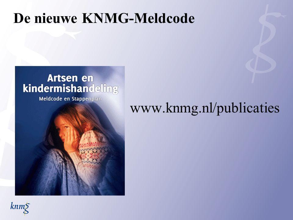 De nieuwe KNMG-Meldcode www.knmg.nl/publicaties