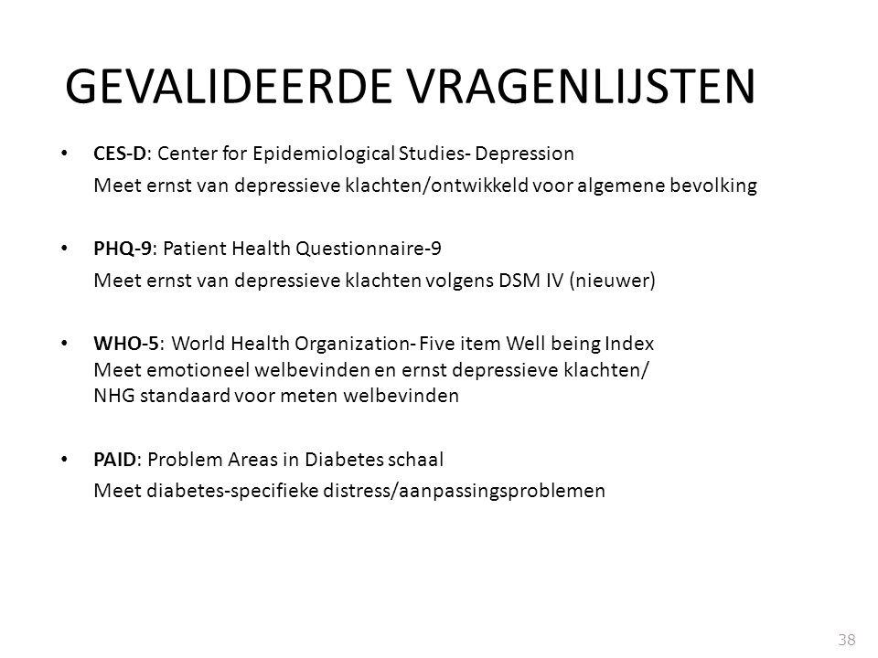 CES-D: Center for Epidemiological Studies- Depression Meet ernst van depressieve klachten/ontwikkeld voor algemene bevolking PHQ-9: Patient Health Que