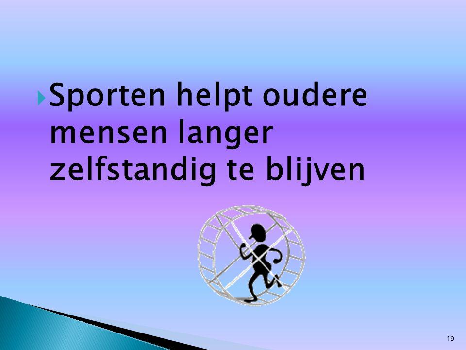  Sporten helpt oudere mensen langer zelfstandig te blijven 19