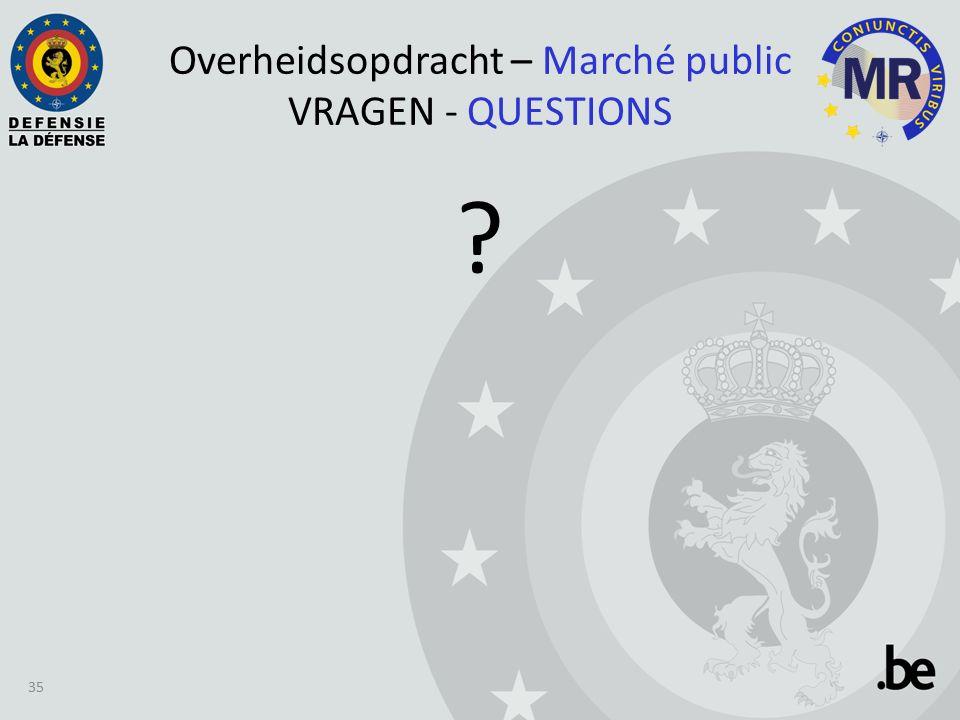 Overheidsopdracht – Marché public VRAGEN - QUESTIONS 35