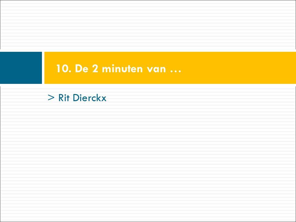 > Rit Dierckx 10. De 2 minuten van …