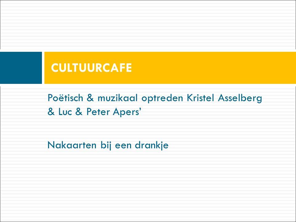Poëtisch & muzikaal optreden Kristel Asselberg & Luc & Peter Apers' Nakaarten bij een drankje CULTUURCAFE