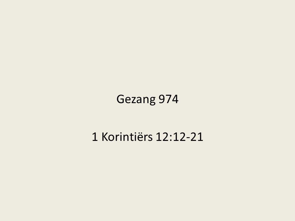 Gezang 974 1 Korintiërs 12:12-21