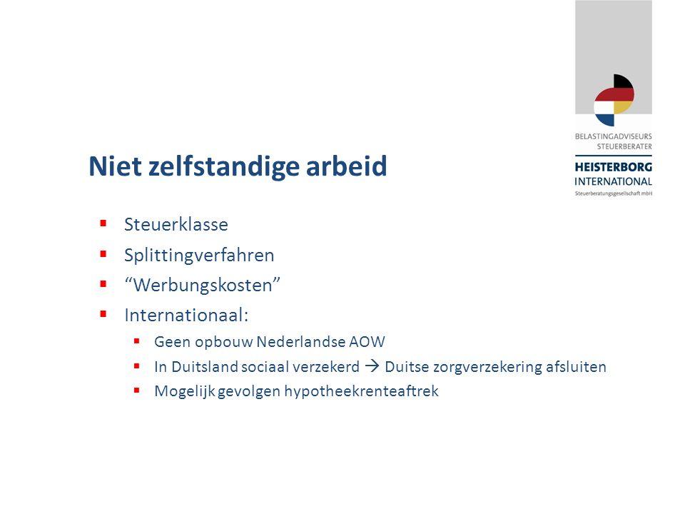 """Niet zelfstandige arbeid  Steuerklasse  Splittingverfahren  """"Werbungskosten""""  Internationaal:  Geen opbouw Nederlandse AOW  In Duitsland sociaal"""