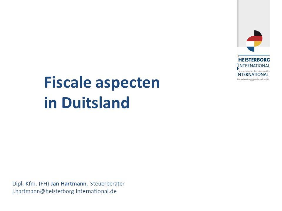 Belastingrecht Duitsland 28 maart 2011 Dipl.-Kfm. (FH) Jan Hartmann, Steuerberater j.hartmann@heisterborg-international.de Fiscale aspecten in Duitsla