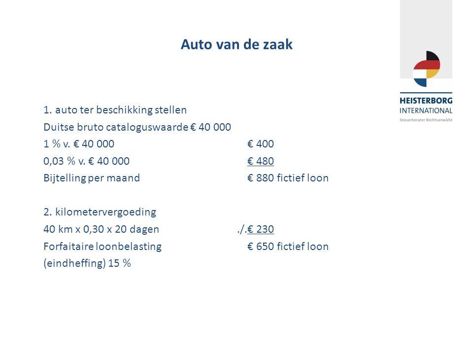 Auto van de zaak 1. auto ter beschikking stellen Duitse bruto cataloguswaarde € 40 000 1 % v. € 40 000€ 400 0,03 % v. € 40 000 € 480 Bijtelling per ma