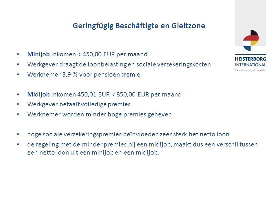 Geringfügig Beschäftigte en Gleitzone Minijob inkomen < 450,00 EUR per maand Werkgever draagt de loonbelasting en sociale verzekeringskosten Werknemer