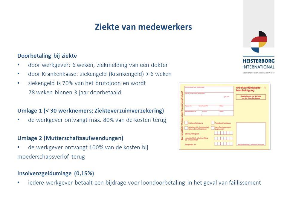 Ziekte van medewerkers Doorbetaling bij ziekte door werkgever: 6 weken, ziekmelding van een dokter door Krankenkasse: ziekengeld (Krankengeld) > 6 wek