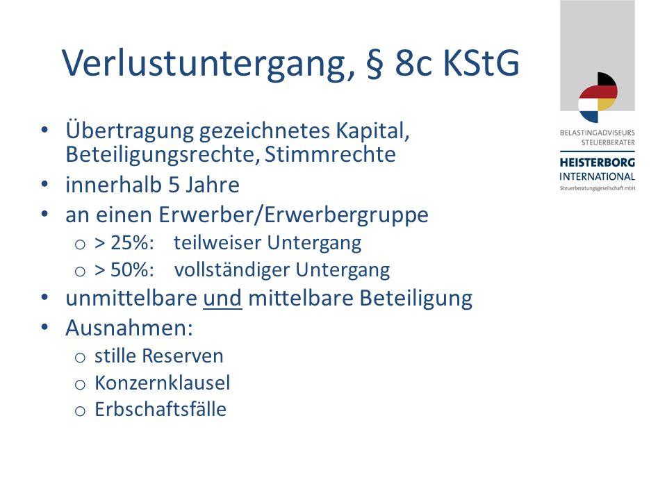 Verlustuntergang, § 8c KStG Übertragung gezeichnetes Kapital, Beteiligungsrechte, Stimmrechte innerhalb 5 Jahre an einen Erwerber/Erwerbergruppe o > 2