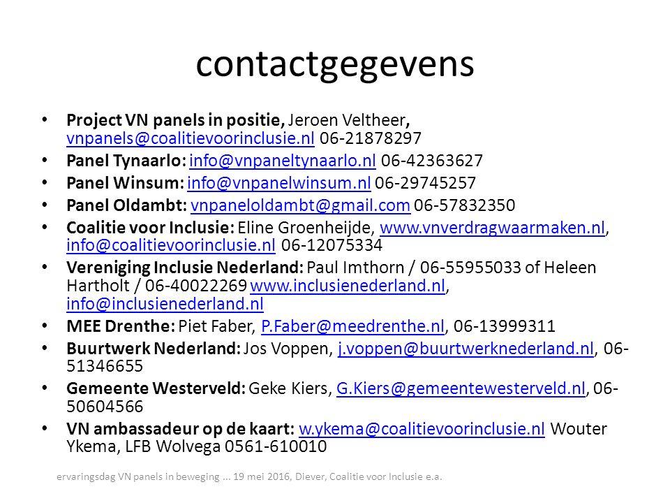contactgegevens Project VN panels in positie, Jeroen Veltheer, vnpanels@coalitievoorinclusie.nl 06-21878297 vnpanels@coalitievoorinclusie.nl Panel Tyn