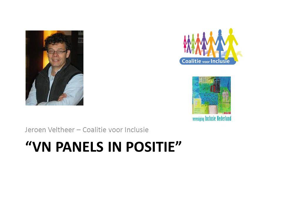 contactgegevens Project VN panels in positie, Jeroen Veltheer, vnpanels@coalitievoorinclusie.nl 06-21878297 vnpanels@coalitievoorinclusie.nl Panel Tynaarlo: info@vnpaneltynaarlo.nl 06-42363627info@vnpaneltynaarlo.nl Panel Winsum: info@vnpanelwinsum.nl 06-29745257info@vnpanelwinsum.nl Panel Oldambt: vnpaneloldambt@gmail.com 06-57832350vnpaneloldambt@gmail.com Coalitie voor Inclusie: Eline Groenheijde, www.vnverdragwaarmaken.nl, info@coalitievoorinclusie.nl 06-12075334www.vnverdragwaarmaken.nl info@coalitievoorinclusie.nl Vereniging Inclusie Nederland: Paul Imthorn / 06-55955033 of Heleen Hartholt / 06-40022269 www.inclusienederland.nl, info@inclusienederland.nlwww.inclusienederland.nl info@inclusienederland.nl MEE Drenthe: Piet Faber, P.Faber@meedrenthe.nl, 06-13999311P.Faber@meedrenthe.nl Buurtwerk Nederland: Jos Voppen, j.voppen@buurtwerknederland.nl, 06- 51346655j.voppen@buurtwerknederland.nl Gemeente Westerveld: Geke Kiers, G.Kiers@gemeentewesterveld.nl, 06- 50604566G.Kiers@gemeentewesterveld.nl VN ambassadeur op de kaart: w.ykema@coalitievoorinclusie.nl Wouter Ykema, LFB Wolvega 0561-610010w.ykema@coalitievoorinclusie.nl ervaringsdag VN panels in beweging...