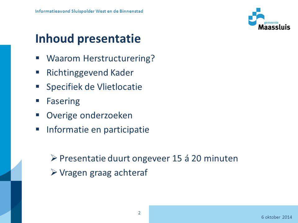 Inhoud presentatie  Waarom Herstructurering.