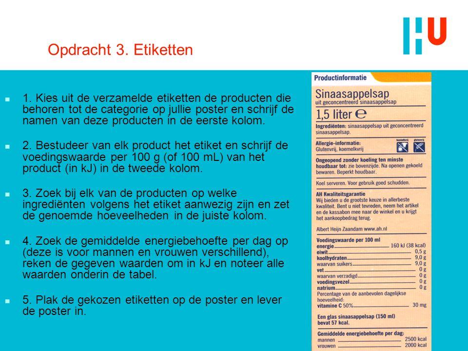 Opdracht 3. Etiketten n 1. Kies uit de verzamelde etiketten de producten die behoren tot de categorie op jullie poster en schrijf de namen van deze pr