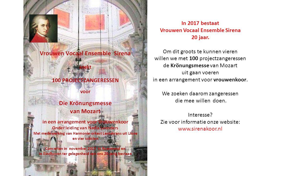 In 2017 bestaat Vrouwen Vocaal Ensemble Sirena 20 jaar. Om dit groots te kunnen vieren willen we met 100 projectzangeressen de Krönungsmesse van Mozar